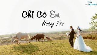Chỉ Có Em - Hoàng Tôn [Video Lyrics / Kara]