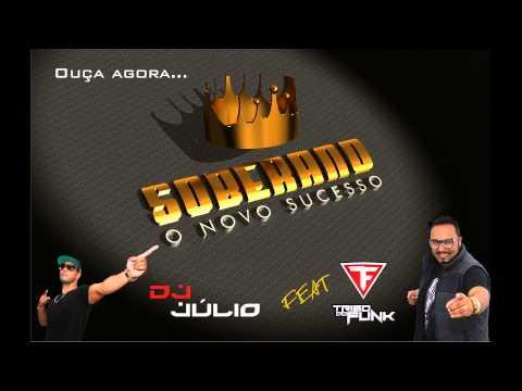 Baixar Dj Julio feat.Tribo do Funk 2014 - SOBERANO (Lançamento)