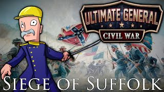 Ultimate General: Civil War | Union | Major General | Part 23 | Siege of Suffolk