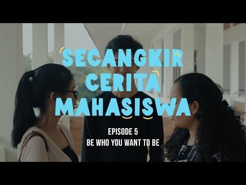 Secangkir Cerita Mahasiswa Episode 5 - Be who you want to be