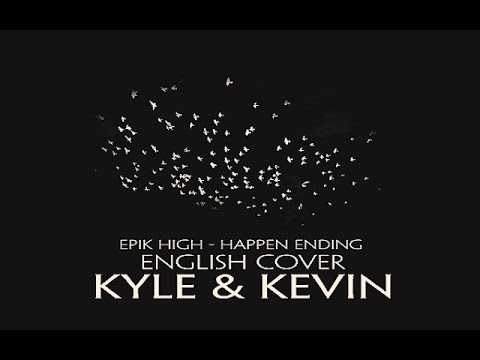 Epik High - 헤픈엔딩 (Happen Ending) - English Cover