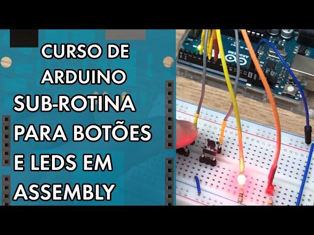 SUB-ROTINA EM ASSEMBLY NA IDE!   Curso de Arduino #294