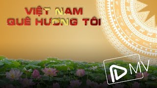 Việt Nam quê hương tôi - NSƯT Đăng Dương