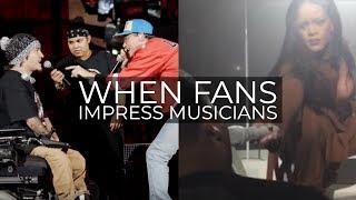 WHEN FANS IMPRESS MUSICIANS