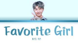 BTS RM - Favorite Girl (방탄소년단 - Favorite Girl) [Color Coded Lyrics/Han/Rom/Eng/가사]