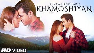 Khamoshiyan – Yuvraj Kochar