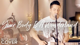 Your Body Is A Wonderland - John Mayer (Boyce Avenue cover) on Apple & Spotify