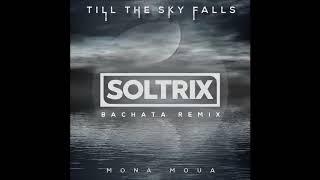 Mona Moua - Til The Sky Falls Down (DJ Soltrix Bachata Remix)
