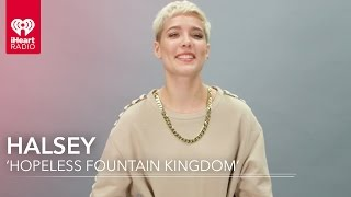 """Halsey 'Hopeless Fountain Kingdom' + """"Now Or Never"""" 