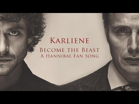 Karliene - Become the Beast - A Hannibal Fan Song