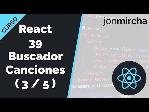 Curso React: 39. Buscador de Canciones: Peticiones AJAX a las APIs ( 3 / 5 ) - jonmircha