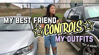 my best friend controls my outfits for a week