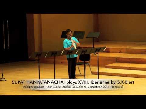 SUPAT HANPATANACHAI plays XVIII Iberienne by S K Elert