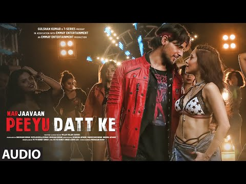 Peeyu Datt Ke Full Audio | Marjaavaan | Yo Yo Honey Singh | Sidharth Malhotra, Nushrat Bharucha