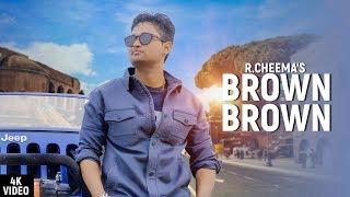 Brown Brown – R Cheema