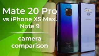 Huawei Mate 20 Pro vs iPhone XS Max vs Galaxy Note 9: Camera Comparison