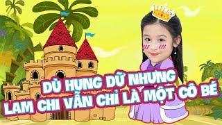 DÙ HUNG DỮ NHƯNG LAM CHI VẪN CHỈ LÀ TRẺ CON | ĐẸP TV
