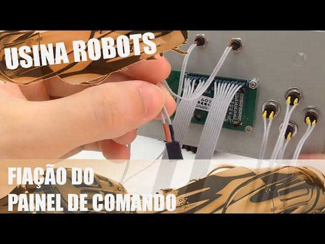 FIAÇÃO DO PAINEL DE COMANDO | Usina Robots US-2 #103