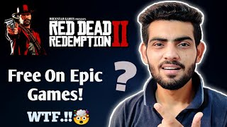 Red Dead Redemption 2 Free On Epic Games Store?🤯 | Real Or Fake!