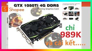 Card VGA GTX 1050Ti giá chỉ 1.000.000 và cái kết...  Tự dựng máy tính chơi game P2   Mua hàng shopee