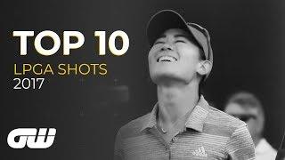Top 10: LPGA Shots 2017 | Lydia Ko, Lexi Thompson, Danielle Kang | Golfing World