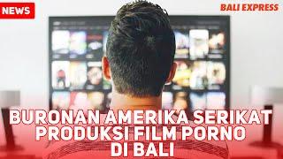 Buronan Amerika Serikat Produksi Film Porno di Bali