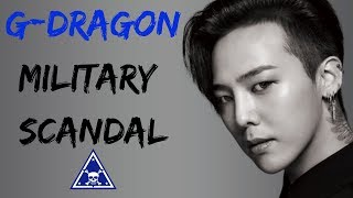 Full Report of G-Dragon's Military Scandal (2019)   Scouter Report