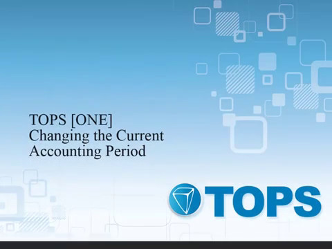 TOPS [ONE] Video Tutorial: Change Current Accounting Period