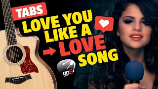 Selena Gomez - Love You Like A Love Song (fingerstyle guitar cover, free tabs)