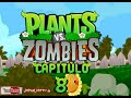 Plantas vs zombies animado 8 (PARODIA)