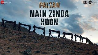 Main Zinda Hoon – Paltan – Sonu Nigam