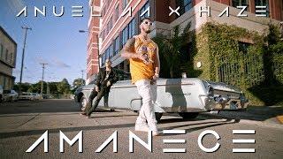 Anuel AA ➕Haze - Amanece 🌅 [Official Video]
