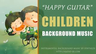 HAPPY GUITAR  / Happy Background Music For Videos & Presentations by Synthezx