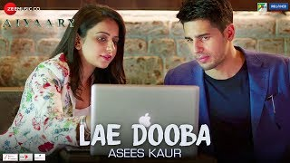Lae Dooba – Asees Kaur – Aiyaary