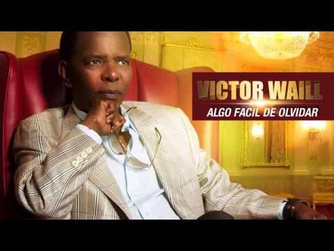 VICTOR WAILL - Algo Facil De Olvidar (Official Web Clip)