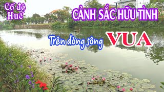 Cảnh sắc hữu tình của sông VUA (Ngự Hà) trong Kinh thành Huế   King river in Hue   Lequang Channel