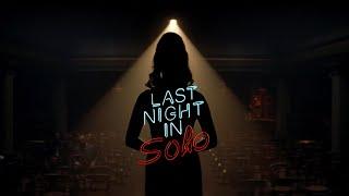 LAST NIGHT IN SOHO 2021 Movie Trailer Video HD