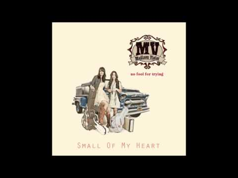 Madison Violet - Small Of My Heart