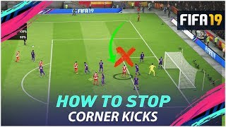FIFA 19 HOW TO DEFEND ALL CORNER KICKS - THE SECRET TRICK TO STOP GOALS FROM CORNER KICKS !!!