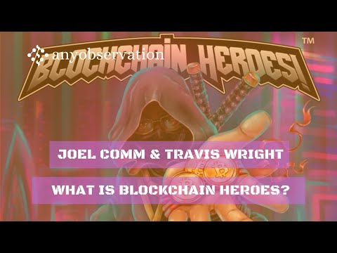 what is Blockchain Heroes? | Clip from interview with Badcrypto Joel Comm & Travis Wright