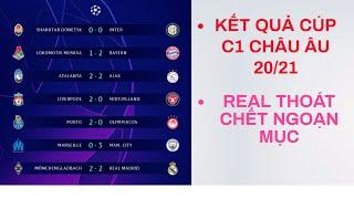 Kết quả cúp C1 châu Âu 2020/2021 | REAL THOÁT CHẾT, Liverpool, Man City và Bayern cùng thắng