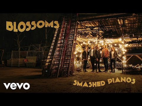 Blossoms - Smashed Pianos (Official Audio)