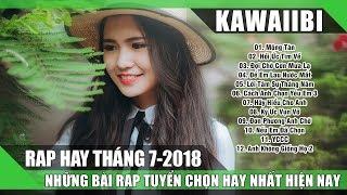 Những Ca Khúc Nhạc Rap Hay Nhất Tháng 7 2018 (P1) - 30 Bài Hát Rap Buồn Tâm Trạng Gây Nghiện 2018