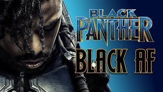 Black Panther Is Blacker Than You Thought (SPOILERS)