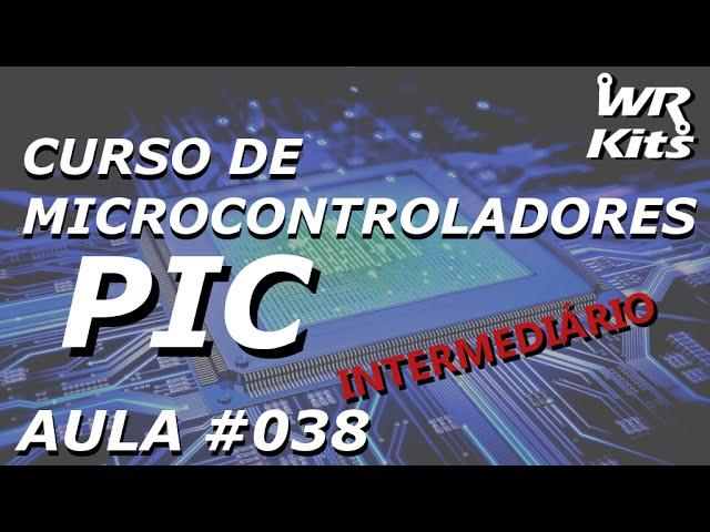 PIC16F876A, COMPARADORES E INTERRUPÇÕES | Curso de PIC #038