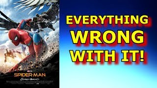 Everything WRONG with SPIDER-MAN Homecoming! (Spoilers)
