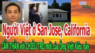 Người Việt ở San Jose, California C,Ẩ,N TH,Ậ,N v,ớ,i CH,I,Ê,U TR,Ò mới của Ông Việt Kiều
