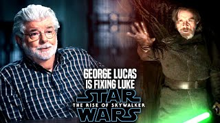 George Lucas Is Fixing Luke In The Rise Of Skywalker! (Star Wars Episode 9)