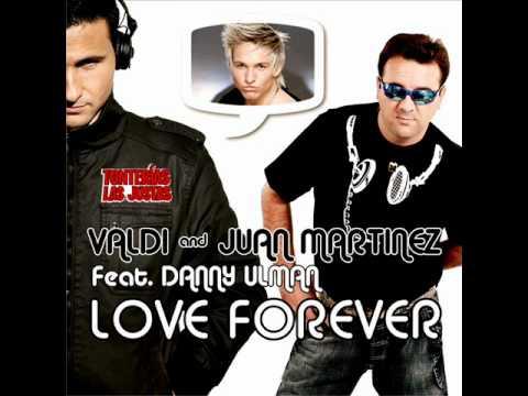 Valdi & Juan Martinez Feat. Danny Ulman - Love Forever