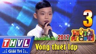 THVL | Thử tài siêu nhí 2017- Tập 3[6]: Sầu đâu quê ngoại - Thạch Phi Del